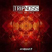 Feel My Face by Tripnosis