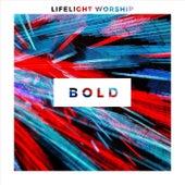 Bold - EP de Lifelight Worship