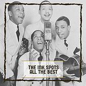 The Ink Spots All The Best by The Ink Spots