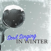 Soul Singing In Winter di Various Artists