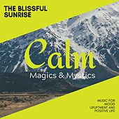 The Blissful Sunrise - Music for Mood Upliftment and Positive Life de Various Artists