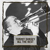 Tommy Dorsey All The Best de Tommy Dorsey