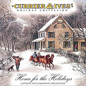 Home For The Holidays: Currier & Ives Holiday Collection de London Philharmonic Orchestra