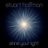 Shine Your Light by Stuart Hoffman