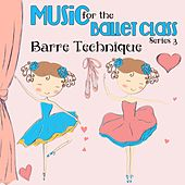 Music for the Ballet Class Series 3: Barre Technique by Kimbo Children's Music