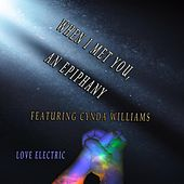 When I Met You, An Epiphany de A Love Electric