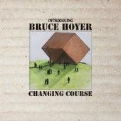 Changing Course von Bruce Hoyer