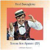 Teresa Non Sparare (EP) (All Tracks Remastered) de Fred Buscaglione