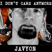 I Don't Care Anymore de Javyon