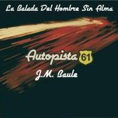 La Balada del Hombre Sin Alma (feat. J.M. Baule) by Autopista 61
