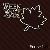 When The Leaves Fall Down by Peggy Lee