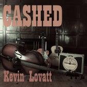 Cashed di Kevin Lovatt