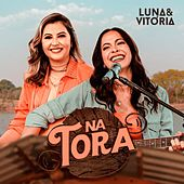 Na Tora de Luna & Vitória