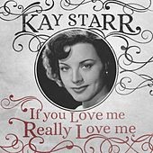 If You Love Me Really Love Me de Kay Starr