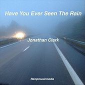 Have You Ever Seen the Rain by Jonathan Clark