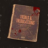 Trials & Tribulations von Yungeen Ace
