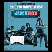 Garland Records: Pacific Northwest Juke Box by Various Artists