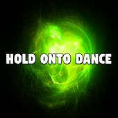 Hold onto Dance by CDM Project