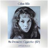 Ma Première Cigarette (EP) (All Tracks Remastered) de Gillian Hills