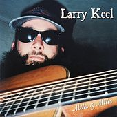 Miles & Miles by Larry Keel