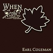 When The Leaves Fall Down von Earl Coleman