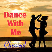 Dance With Me Classical by Various Artists