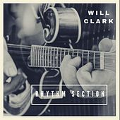 Rhythm Section de Will Clark