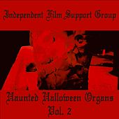 Haunted Halloween Organs, Vol. 2 by Independent Film Support Group