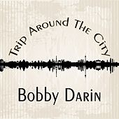 Trip Around The City by Bobby Darin