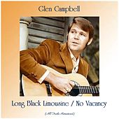 Long Black Limousine / No Vacancy (All Tracks Remastered) by Glen Campbell