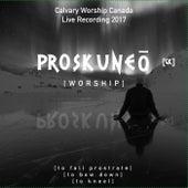 Proskuneo by Calvary Worship Canada