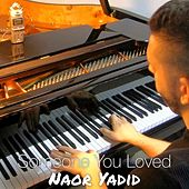 Someone You Loved di Naor Yadid