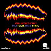 Past Future Sound Tracks de Jean-Jacques Perrey