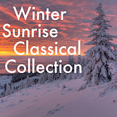 Winter Sunrise Classical Collection von Various Artists