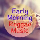Early Morning Reggae Music de Various Artists