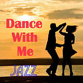 Dance With Me Jazz by Various Artists