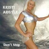 Don't Stop by Kristi Argyle