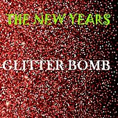 Glitter Bomb by The New Years