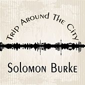 Trip Around The City by Solomon Burke