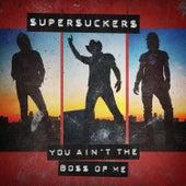 You Ain't the Boss of Me de Supersuckers