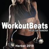 Workoutbeats - Musik Zum Trainieren (Herbst 2019) [Die Beste Musik Für Aerobics, Pumpin' Cardio Power, Crossfit, Plyo, Exercise, Steps, Piyo, Barré, Routine, Curves, Sculpting, Abs, Butt, Lean, Twerk, Slim Down Fitness Workout] de Various Artists