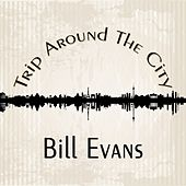 Trip Around The City by Bill Evans