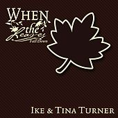 When The Leaves Fall Down de Ike and Tina Turner