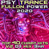 Psy Trance Fullon Power 2020 Top 40 Chart Hits V2 DJ Mix 3Hr by Goa Doc