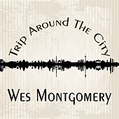 Trip Around The City de Wes Montgomery