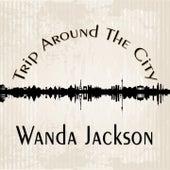 Trip Around The City by Wanda Jackson