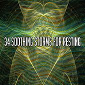 34 Soothing Storms for Resting by Rain Sounds and White Noise