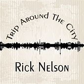 Trip Around The City di Rick Nelson