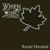 When The Leaves Fall Down by Ricky Nelson