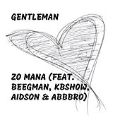 Zo Mana (feat. Beegman, Kbshow, Aidson & Abbbro) de Gentleman